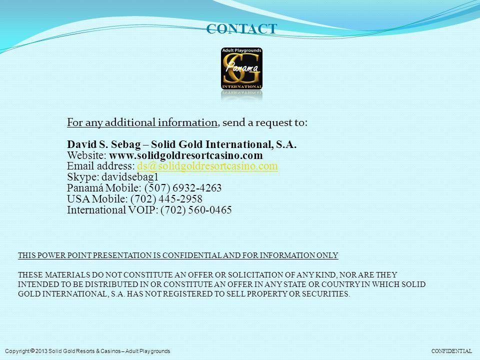 CONTACT For any additional information, send a request to: