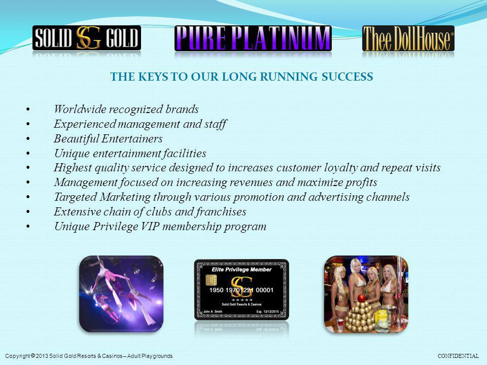 THE KEYS TO OUR LONG RUNNING SUCCESS