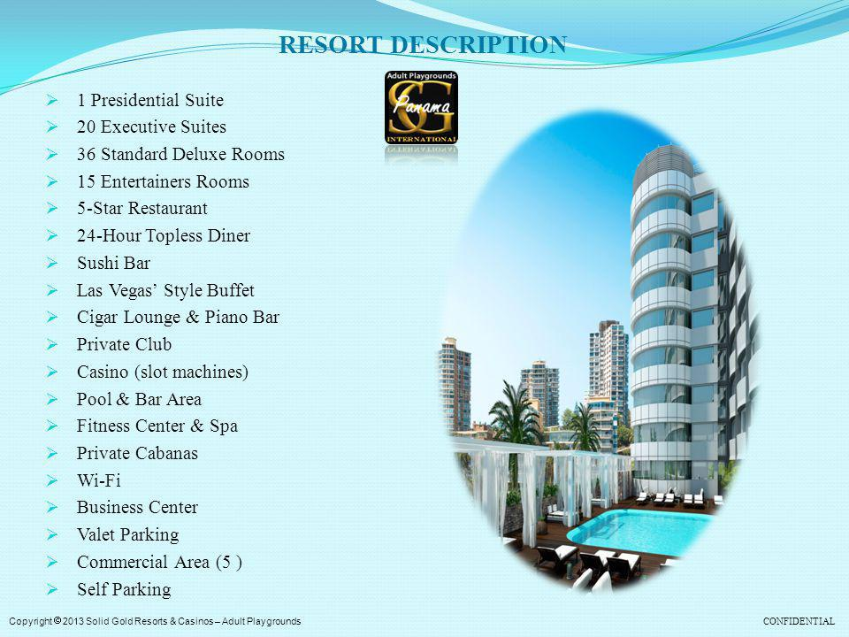RESORT DESCRIPTION 1 Presidential Suite 20 Executive Suites