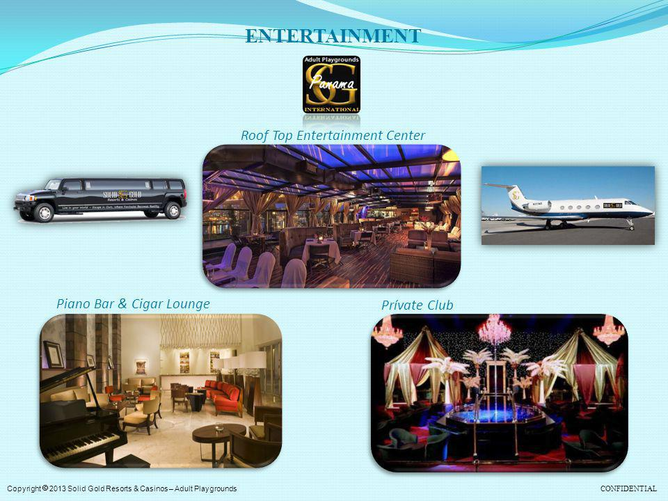 ENTERTAINMENT Roof Top Entertainment Center Piano Bar & Cigar Lounge