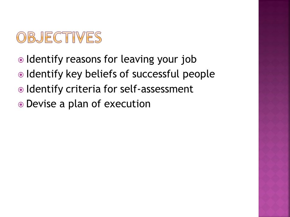 Objectives Identify reasons for leaving your job