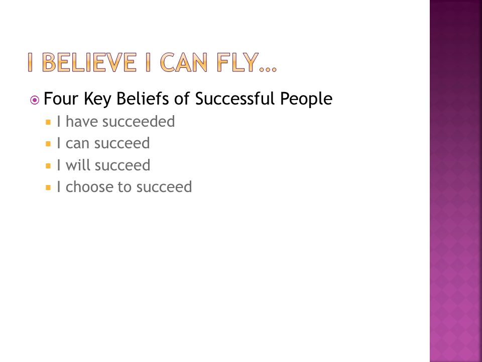 I Believe I can fly… Four Key Beliefs of Successful People