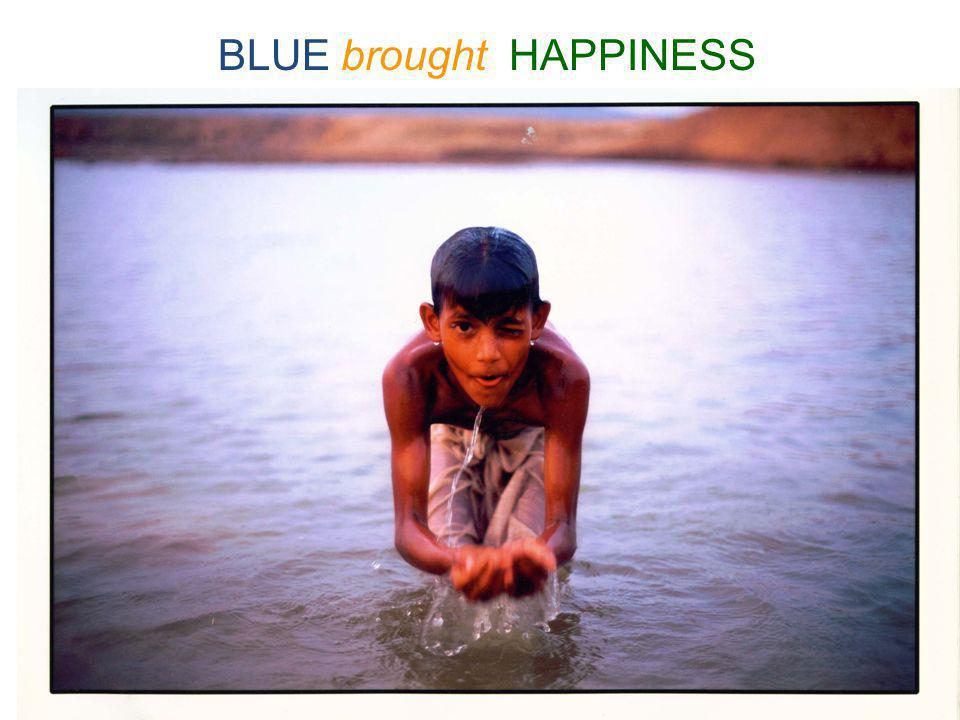BLUE brought HAPPINESS