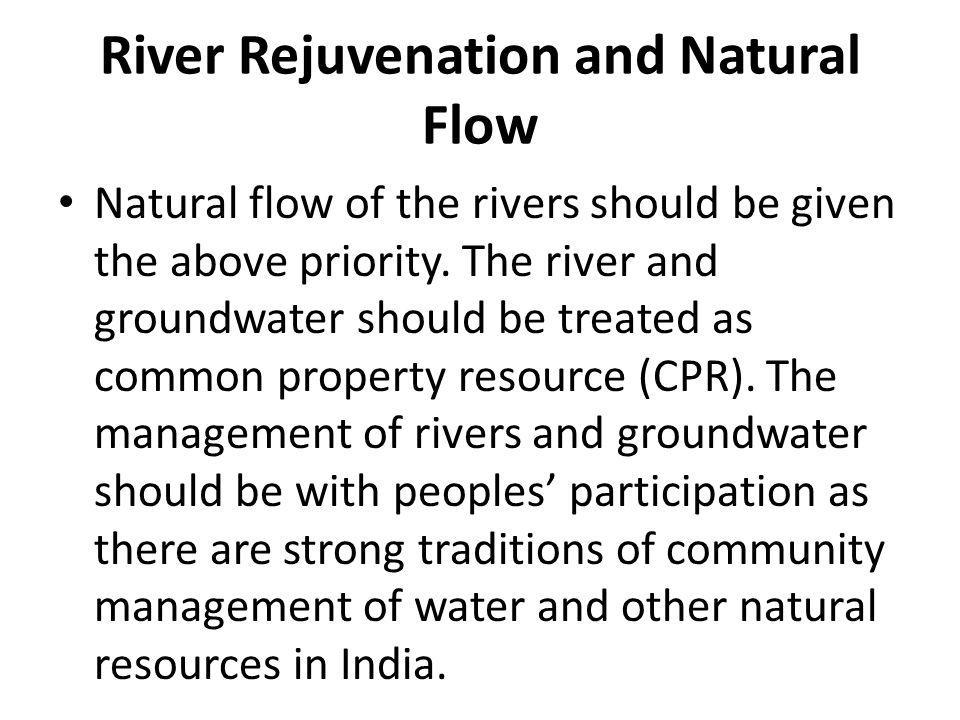 River Rejuvenation and Natural Flow