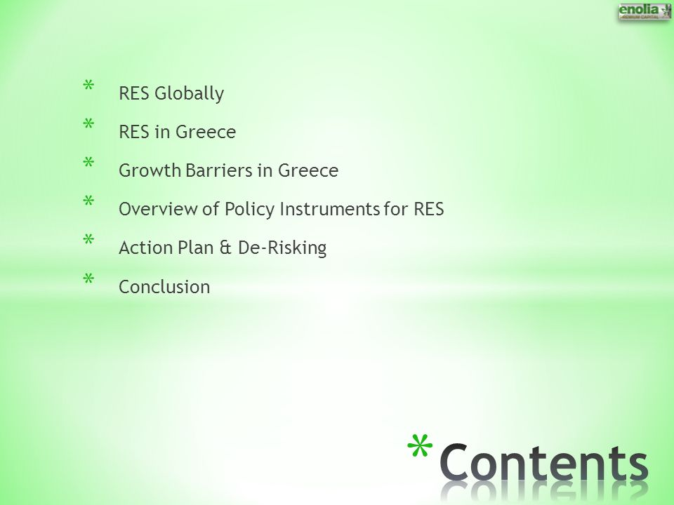 Contents RES Globally RES in Greece Growth Barriers in Greece