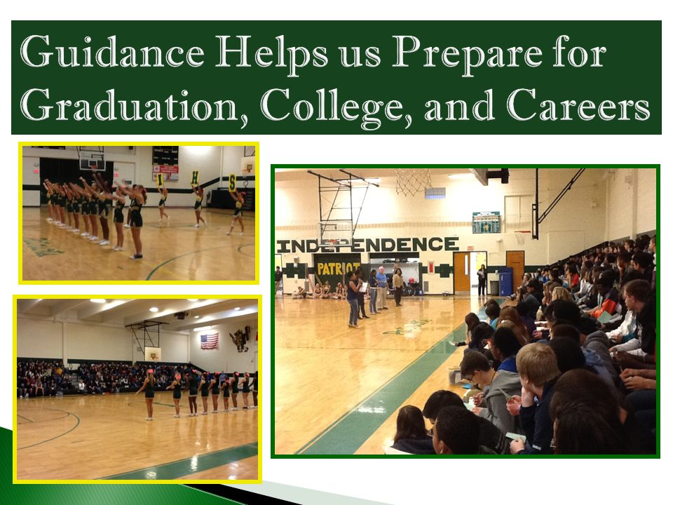 Guidance Helps us Prepare for Graduation, College, and Careers