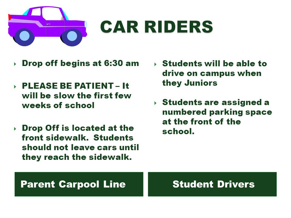 CAR RIDERS Parent Carpool Line Student Drivers