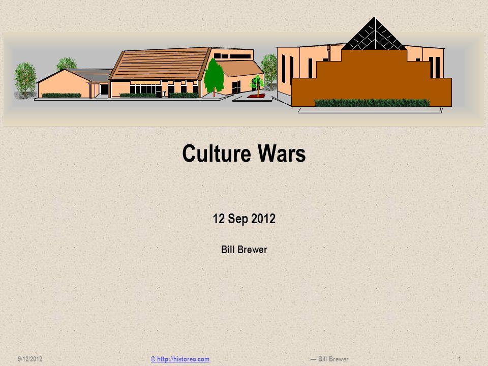 Culture Wars 12 Sep 2012 Bill Brewer 9/12/2012 — Bill Brewer