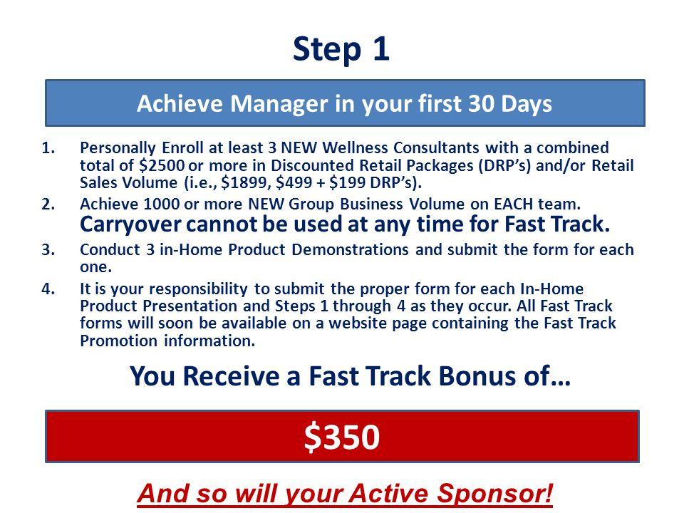 Step 1 $350 You Receive a Fast Track Bonus of…
