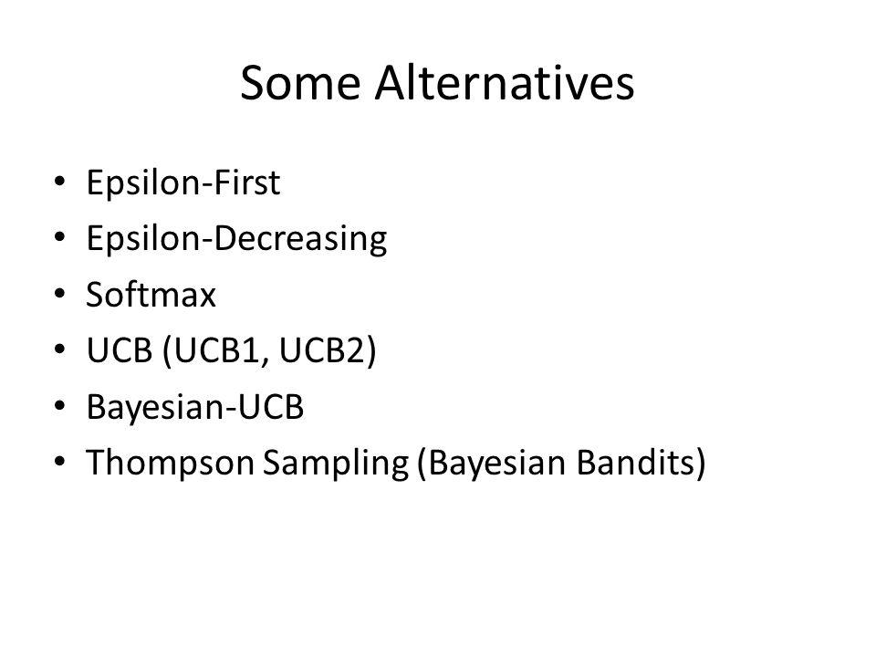 Some Alternatives Epsilon-First Epsilon-Decreasing Softmax