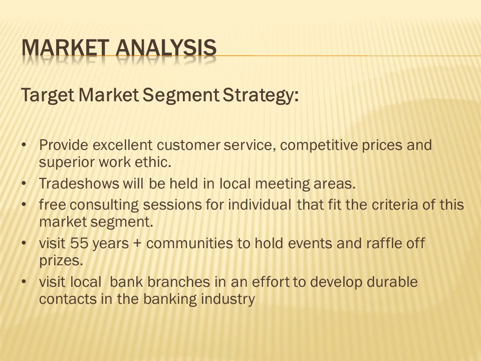 Market Analysis Target Market Segment Strategy: