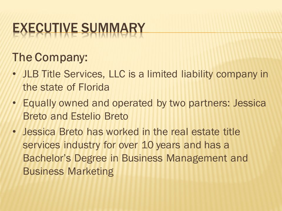 Executive Summary The Company: