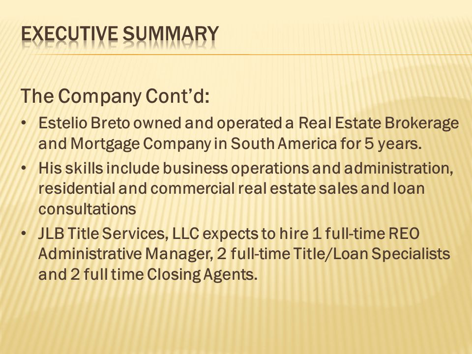 Executive Summary The Company Cont'd: