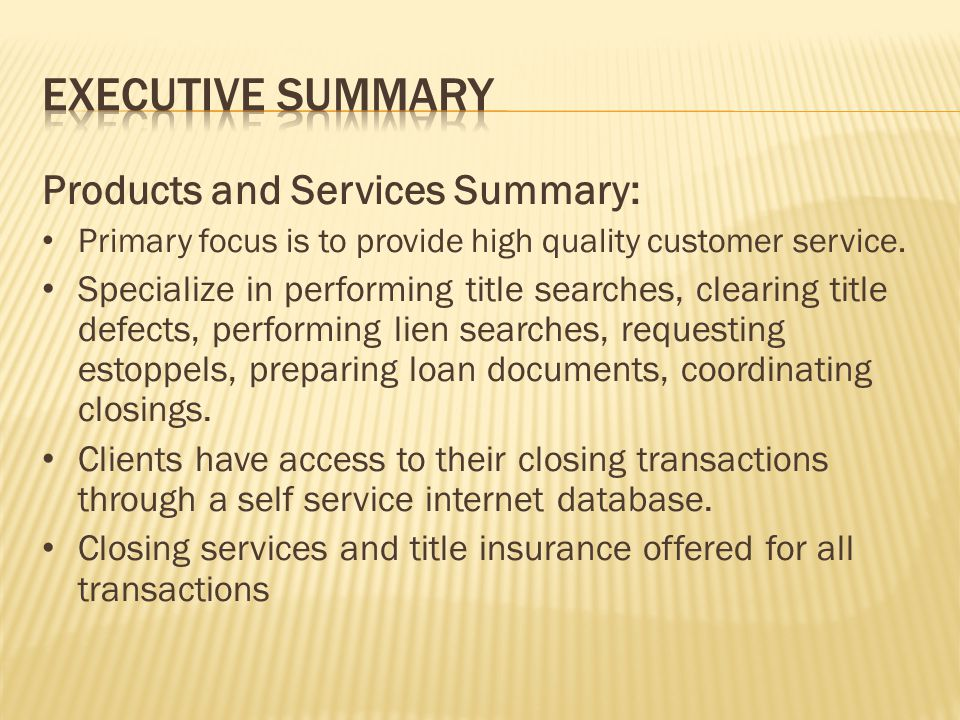 Executive Summary Products and Services Summary: