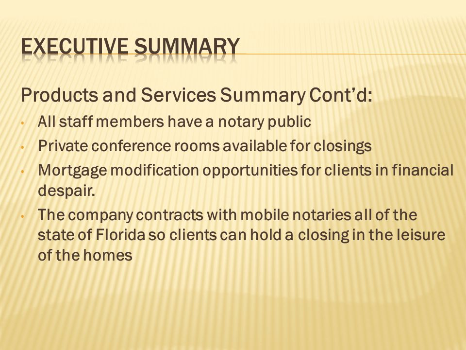 Executive Summary Products and Services Summary Cont'd: