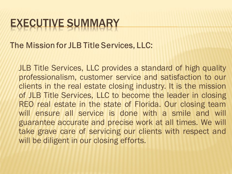Executive Summary The Mission for JLB Title Services, LLC: