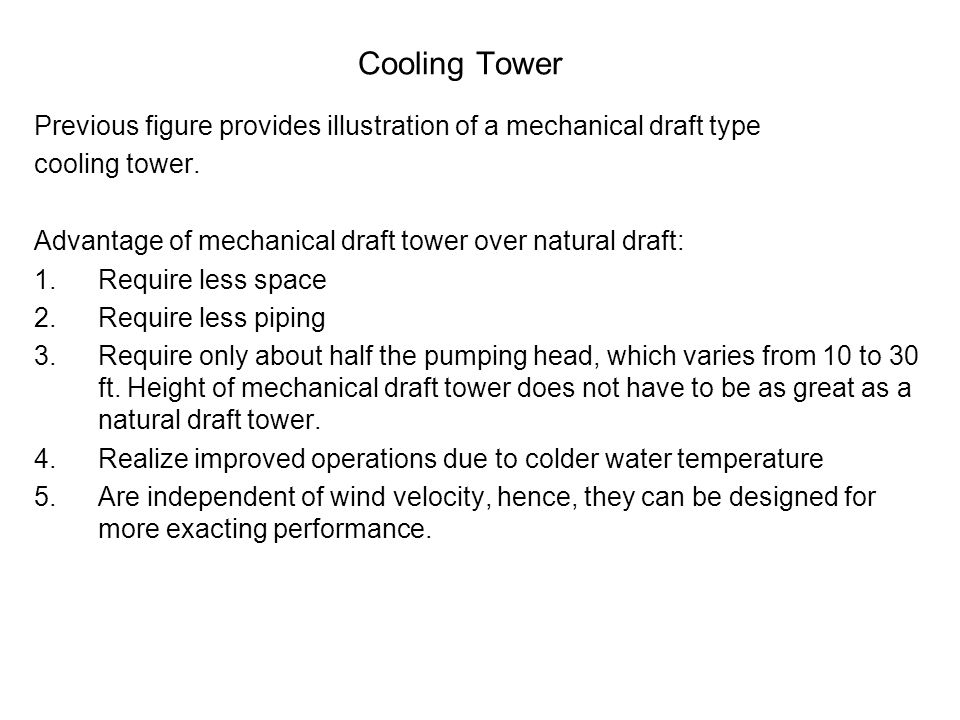 Cooling Tower Previous figure provides illustration of a mechanical draft type. cooling tower.