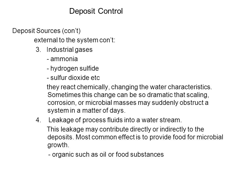 Deposit Control Deposit Sources (con't) external to the system con't: