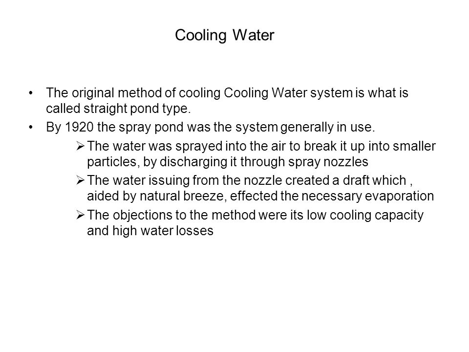 Cooling Water The original method of cooling Cooling Water system is what is called straight pond type.