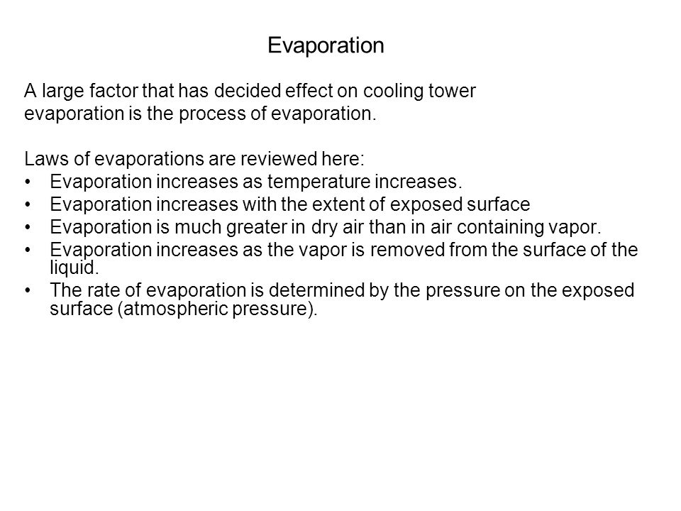 Evaporation A large factor that has decided effect on cooling tower