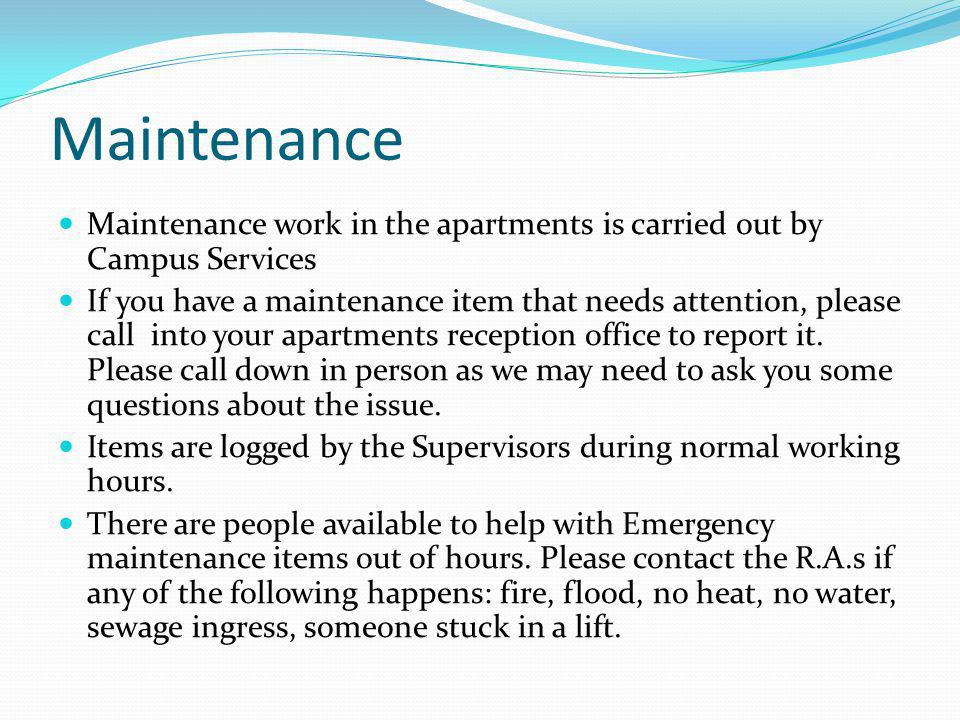 Maintenance Maintenance work in the apartments is carried out by Campus Services.
