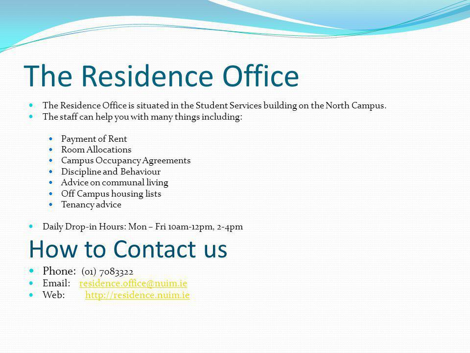 The Residence Office How to Contact us Phone: (01) 7083322
