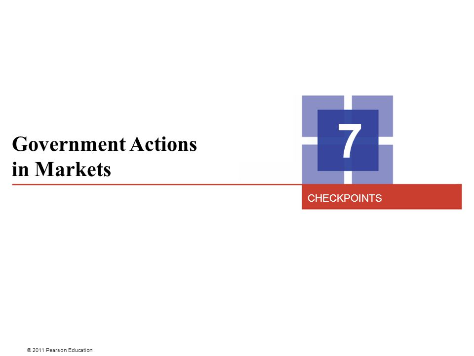 7 Government Actions in Markets CHECKPOINTS 2