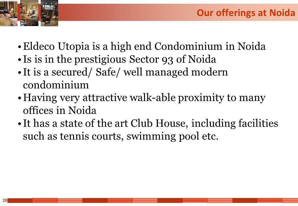 Our offerings at Noida Eldeco Utopia is a high end Condominium in Noida. Is is in the prestigious Sector 93 of Noida.
