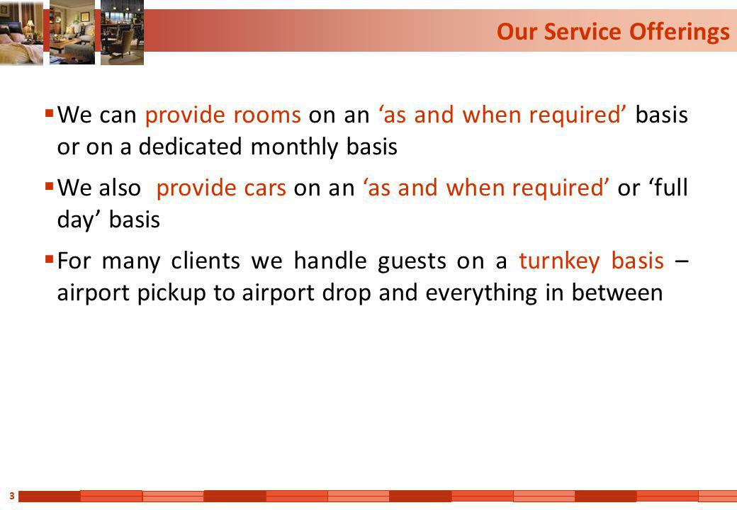 Our Service Offerings We can provide rooms on an 'as and when required' basis or on a dedicated monthly basis.