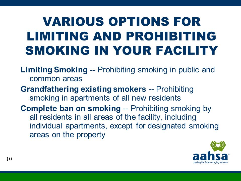 VARIOUS OPTIONS FOR LIMITING AND PROHIBITING SMOKING IN YOUR FACILITY