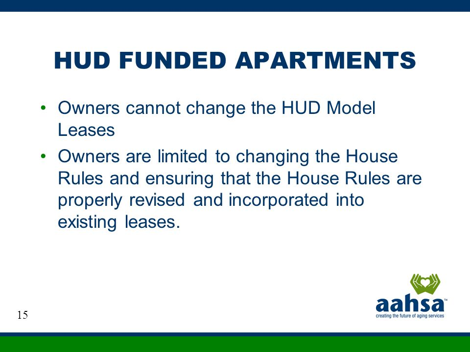 HUD FUNDED APARTMENTS Owners cannot change the HUD Model Leases
