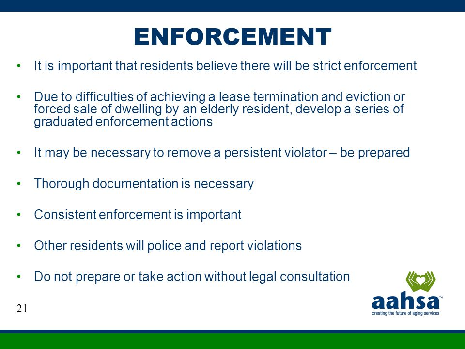ENFORCEMENT It is important that residents believe there will be strict enforcement.