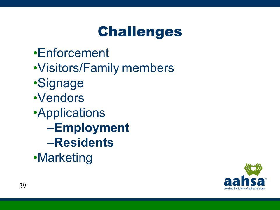 Challenges Enforcement Visitors/Family members Signage Vendors
