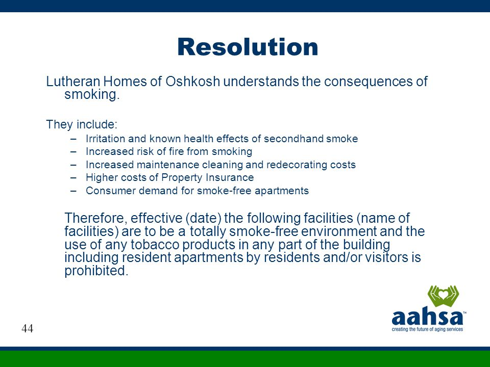 Resolution Lutheran Homes of Oshkosh understands the consequences of smoking. They include: Irritation and known health effects of secondhand smoke.