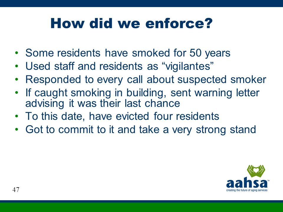 How did we enforce Some residents have smoked for 50 years