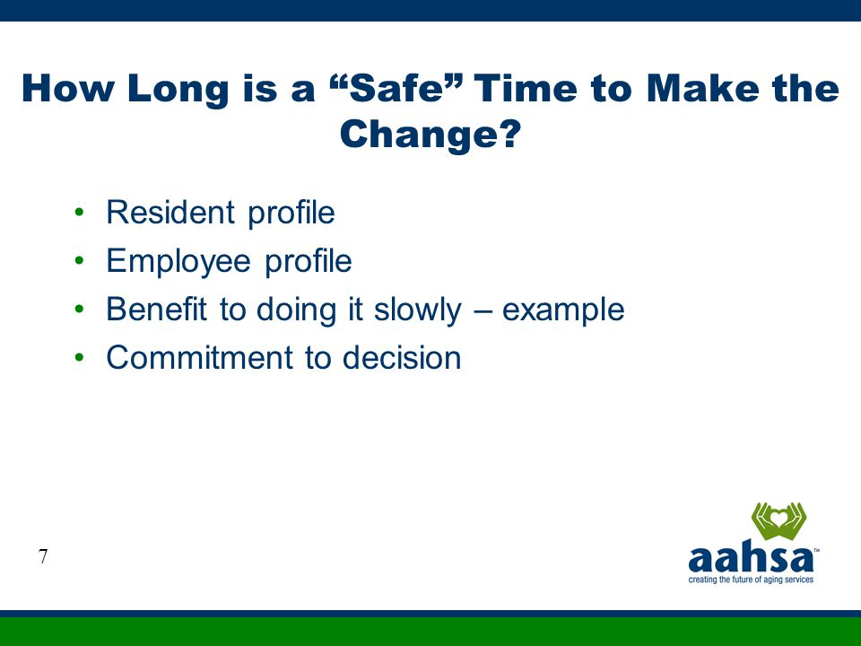 How Long is a Safe Time to Make the Change