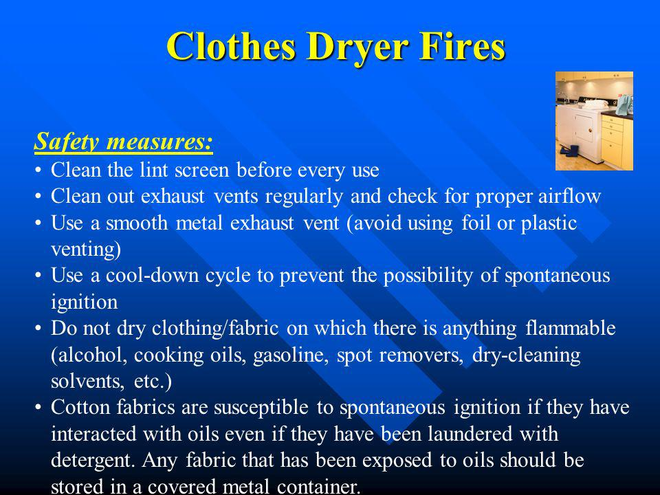 Clothes Dryer Fires Safety measures: