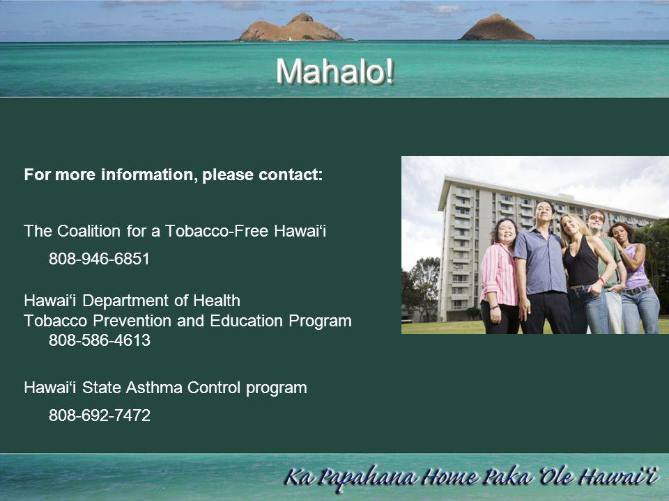 Mahalo! For more information, please contact: