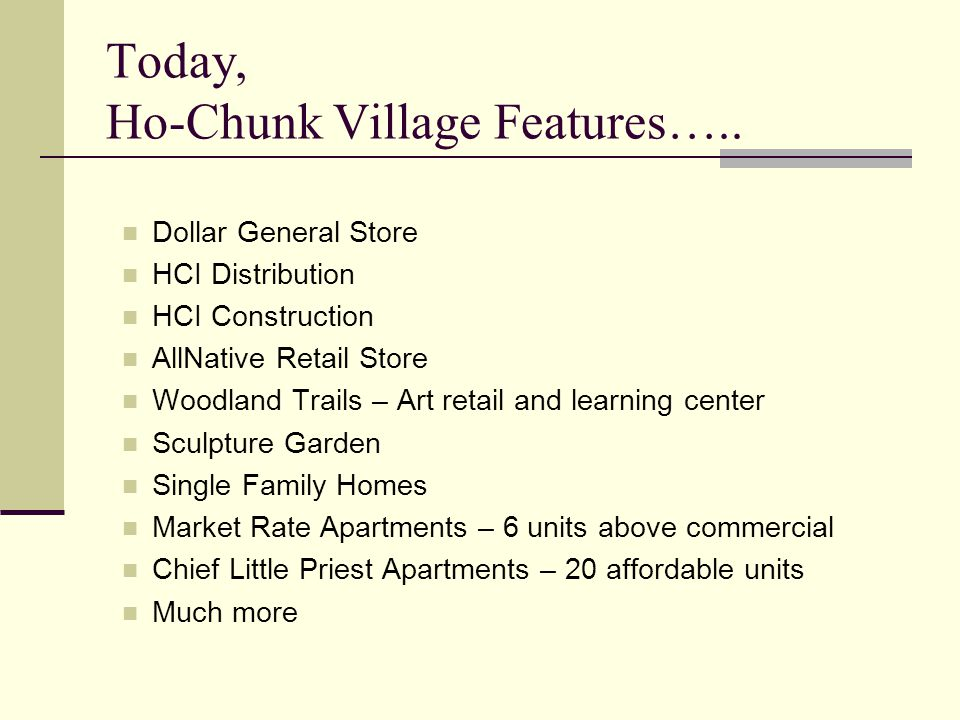 Today, Ho-Chunk Village Features…..