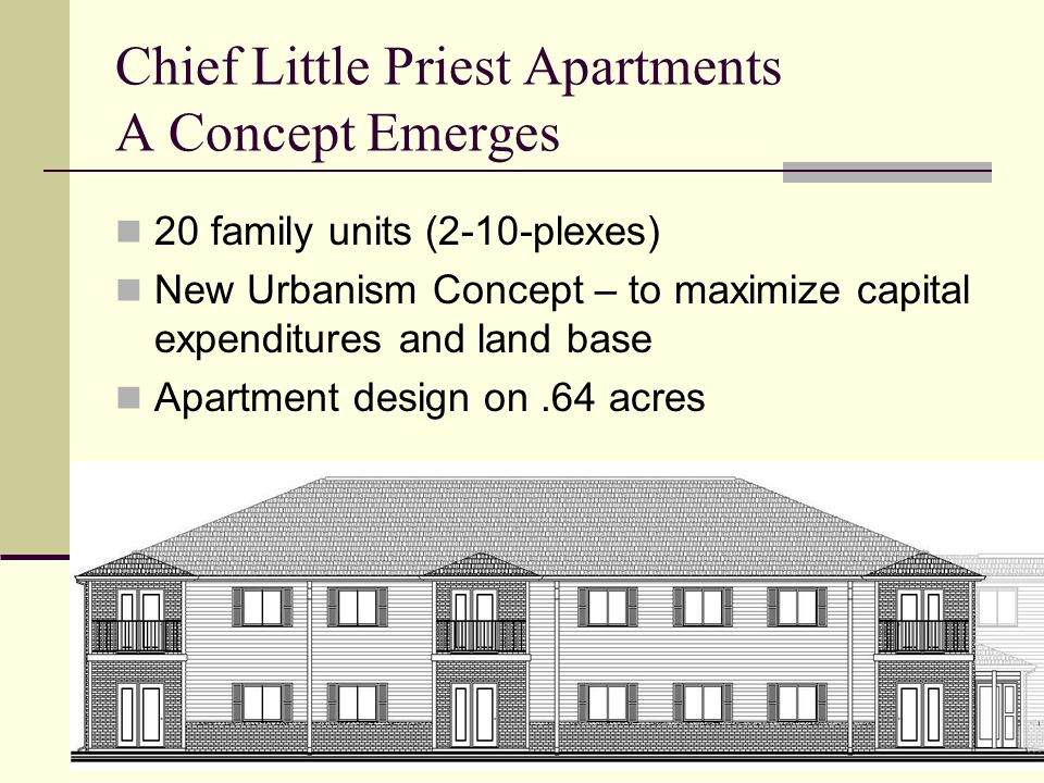 Chief Little Priest Apartments A Concept Emerges