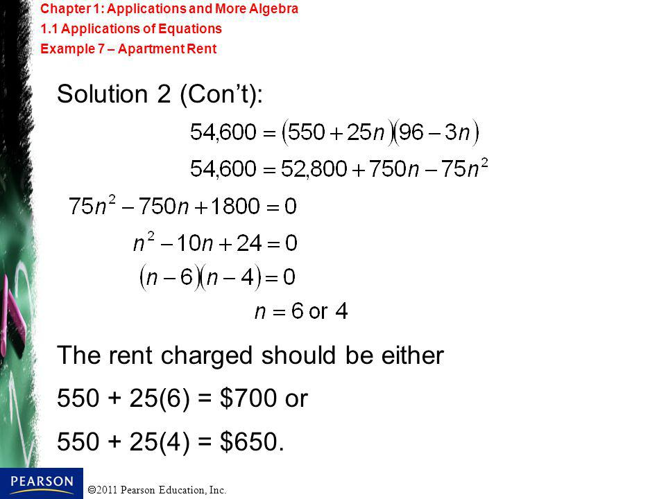 The rent charged should be either 550 + 25(6) = $700 or