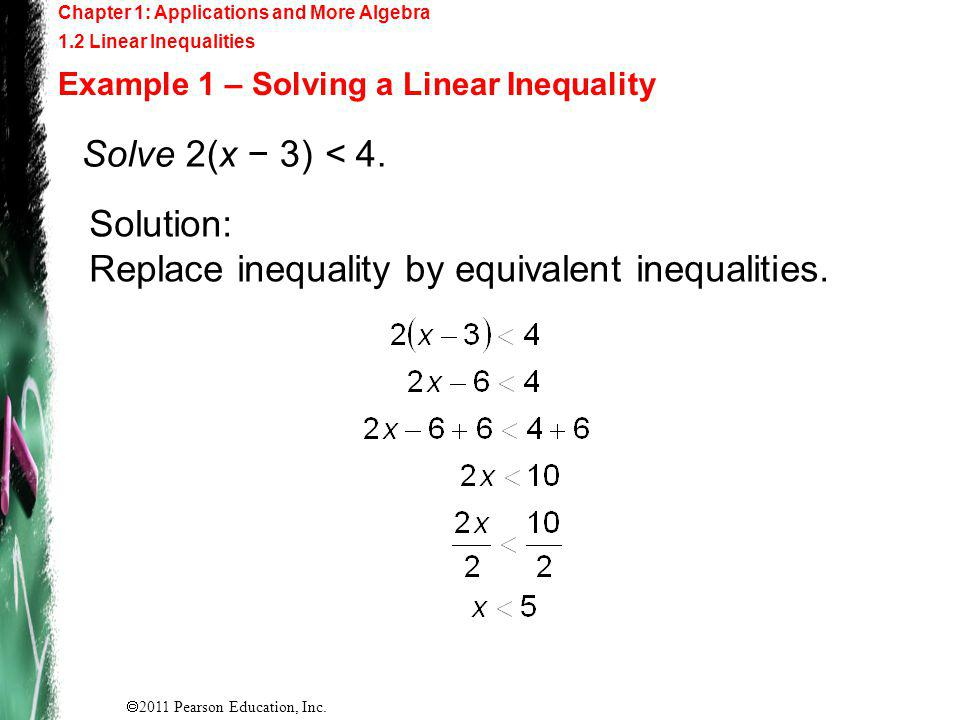 Solution: Replace inequality by equivalent inequalities.