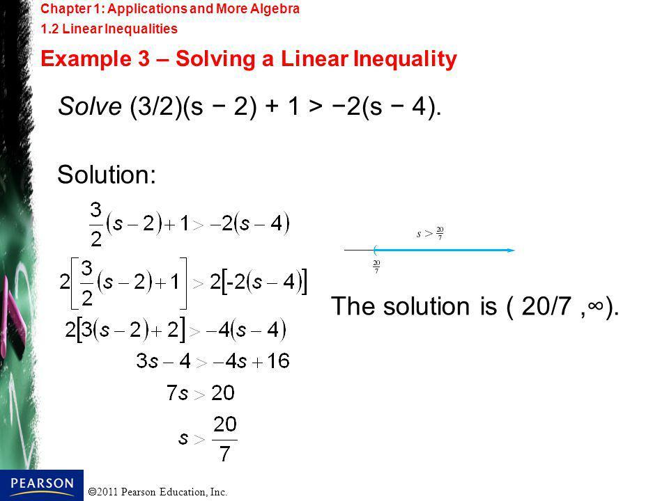 Solve (3/2)(s − 2) + 1 > −2(s − 4).