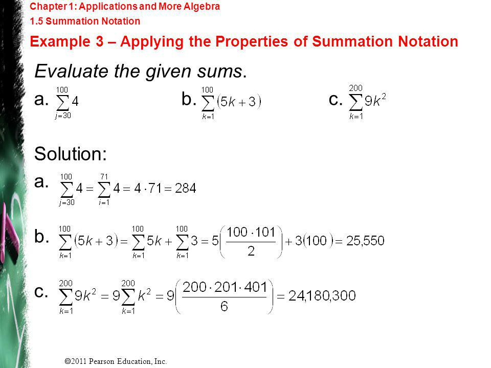 Evaluate the given sums. a. b. c. Solution: a. b. c.