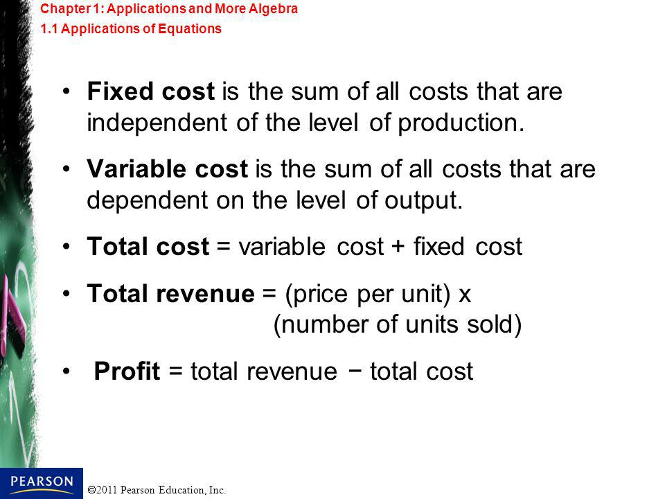 Total cost = variable cost + fixed cost