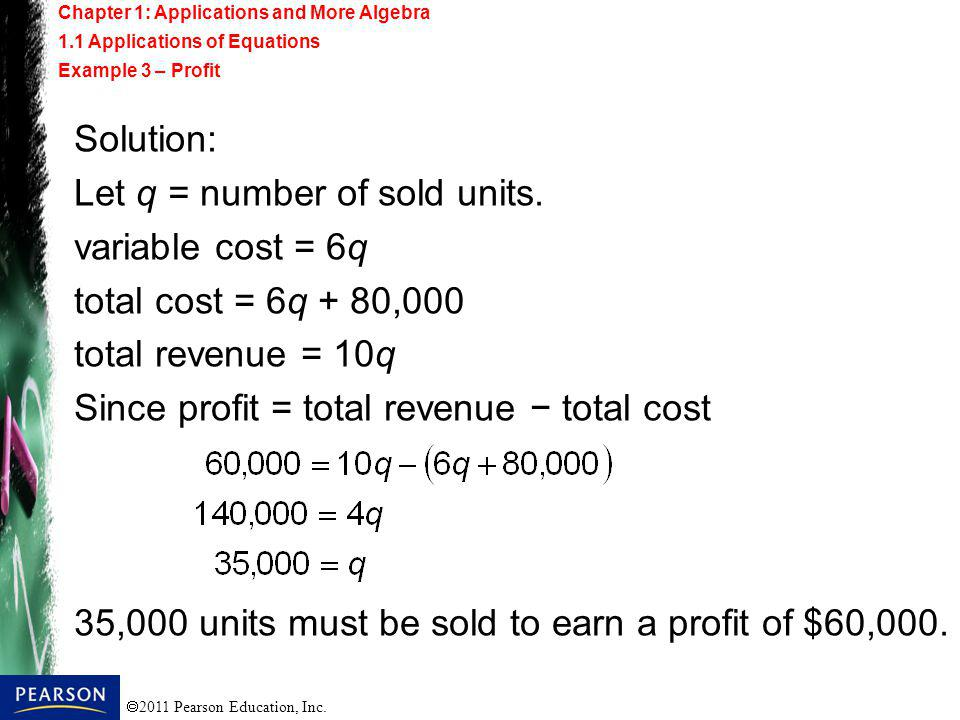 Let q = number of sold units. variable cost = 6q
