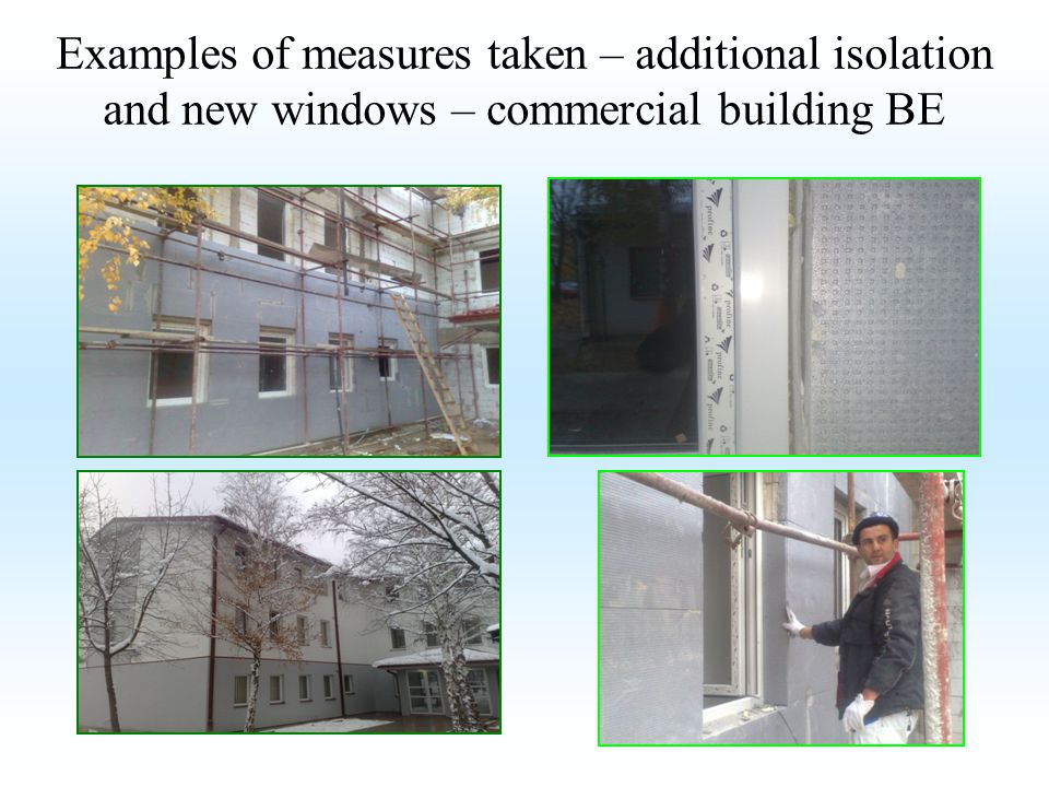 Examples of measures taken – additional isolation and new windows – commercial building BE