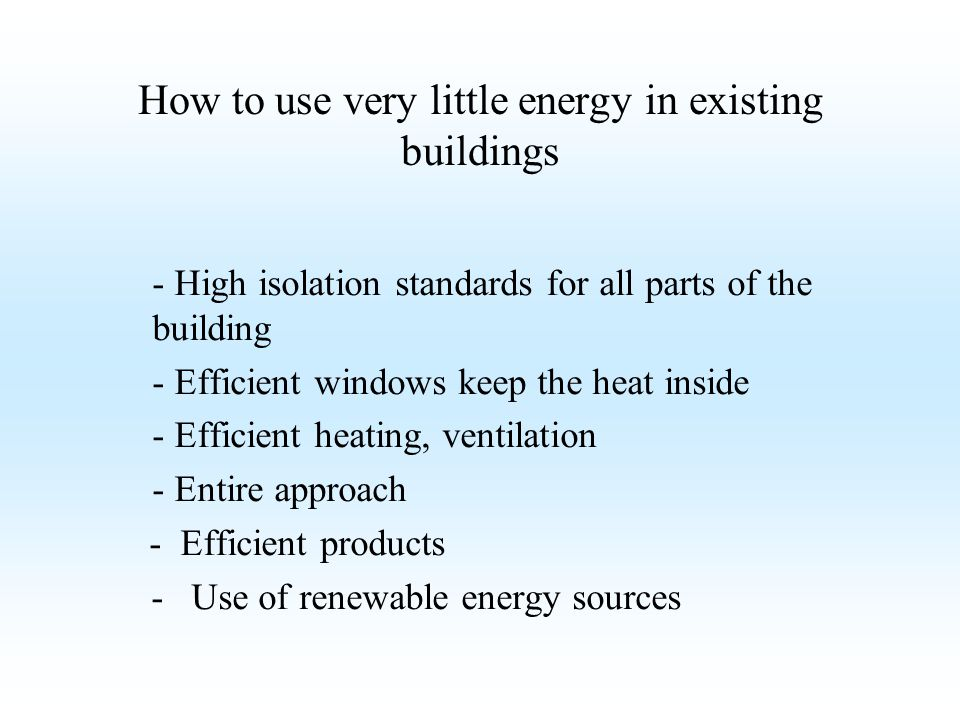 How to use very little energy in existing buildings