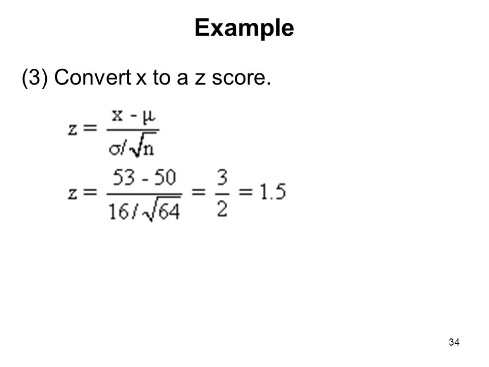 Example (3) Convert x to a z score.