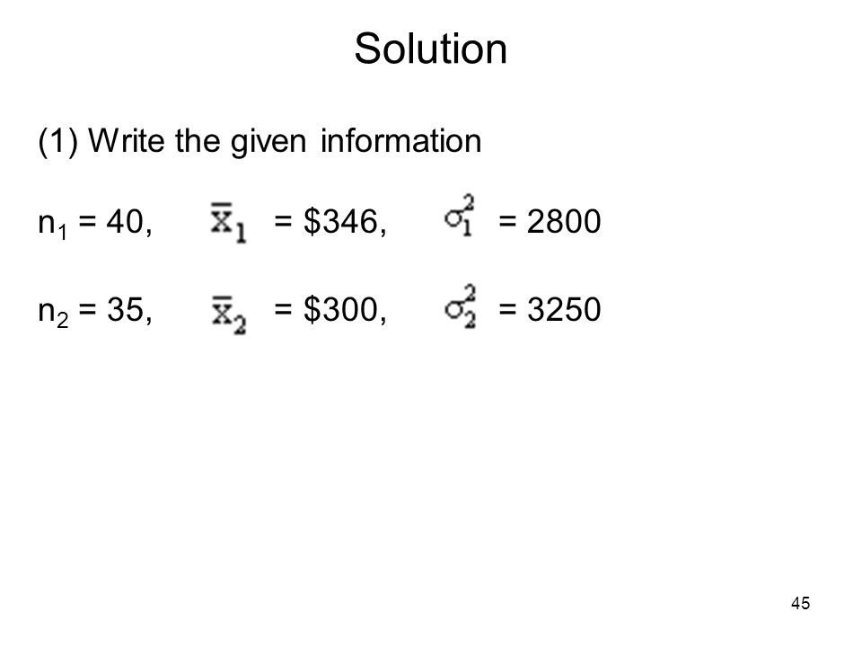 Solution (1) Write the given information n1 = 40, = $346, = 2800